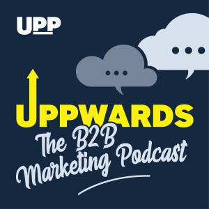 Uppwards - B2B Marketing podcast